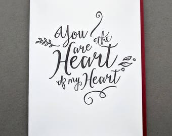 You are the Heart of My Heart, Anniversary Card, Wedding Card, Valentine for Her, Valentine for Him, Mothers Day Card