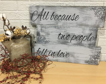 All Because Two People Fell In Love Rustic Wooden Sign | Rustic Wall Decor | Gallery Wall Decor | Love Sign | Wedding Decor