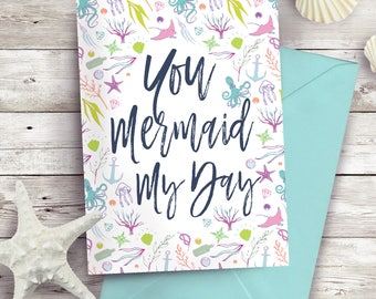 You Mermaid My Day greeting card