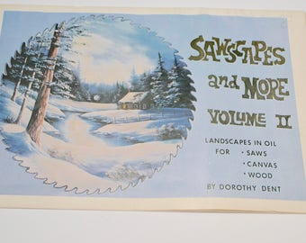 Sawscapes and More Volume II Dorothy Dent, vintage tole oil painting how to / instruction book