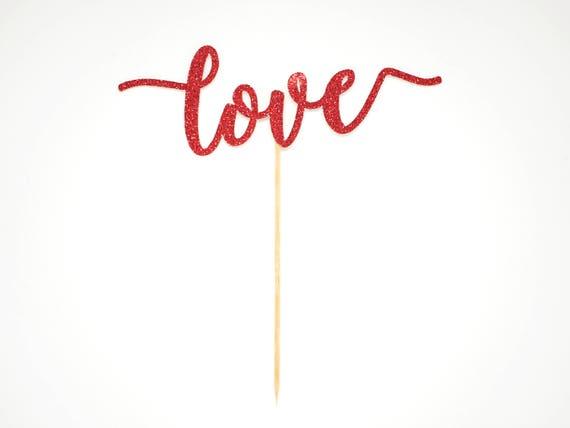 SALE - Love Cake Topper - Red Glitter - Valentines Day Decor. Anniversary Cake Topper. Engagement Cake Topper. Wedding.