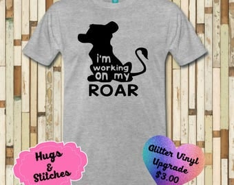 I'm Working On My Roar Disney Shirt