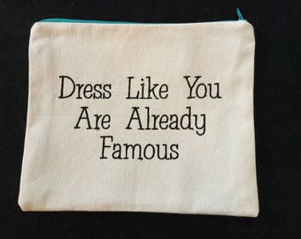 Dress Like You Are Already Famous Saying Pouch