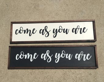 Come as you are painted wood sign