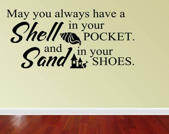 Wall Decal Quote May You Always Have A Shell In Your Pocket And Sand In Your Shoes Wall Sticker Decals (PC388)