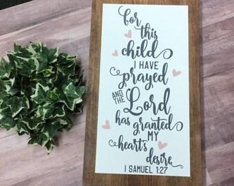 For This Child We have Prayed... 1 Samuel 1:27 Wood Sign