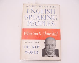 """1958 First Edition Winston Churchill Hardcover Book """"History of the English Speaking Peoples"""" Volume Two The New World"""