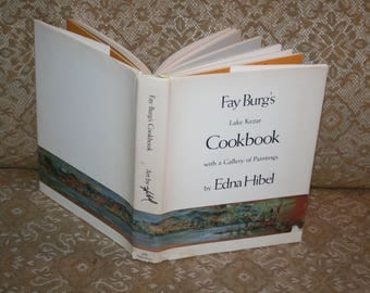 """Classic HTF 1981 First Edition / First Printing """"Fay Burg's Cookbook w/ Gallery of Paintings by Edna Hibel!  Hardcover + Dustjacket!"""