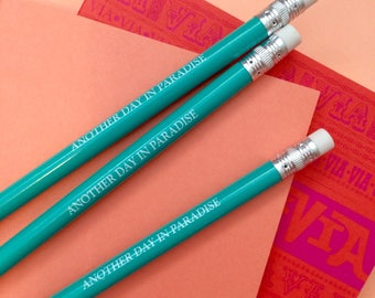 Another Day In Paradise Pencil Set