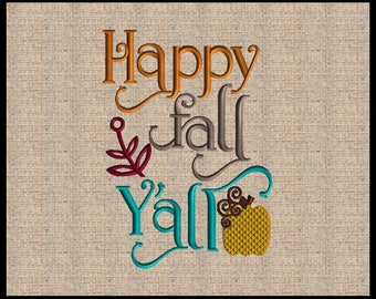 Happy Fall Yall Emboridery Design Fall Embroidery Design Thanksgiving Embroidery Design Machine Embroidery Design 4 sizes 5x7 up to 8x10