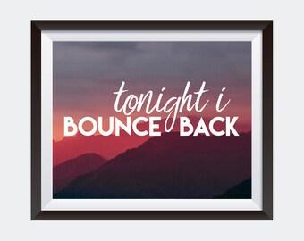 PRINTABLE art | Tonight I Bounce Back | Big Sean Quote | Dorm Decor | Rap Lyrics | Hip Hop Wall Art