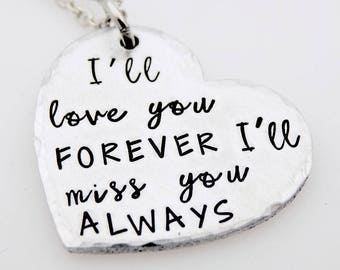 Memorial Necklace, Love you forever, miss you always, Grief, Grieving, Lost loved one, Handstamped Heart Jewelry, widow, sadness, loss, Cope