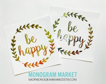Be Happy Foil Decal, Laptop Decal, Laptop Sticker, Macbook Decal, Laptop Sticker, Laptop Quote, Quote Decal, Vinyl Decal, Vinyl Sticker