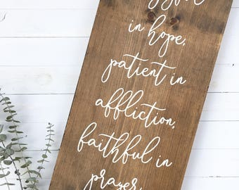 be joyful in hope, patient in affliction, faithful in prayer, romans 12:12, hand painted sign, vintage wood sign, fixer upper style sign