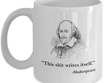 This Shit Writes Itself Funny Shakespeare Mug Gift Sarcastic Quote Insult Coffee Cup