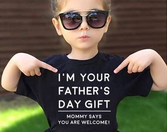 I'm your Fathers Day Gift tee