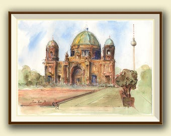 Berlin painting - Berliner Dom - Berlin Cathedral Capital Europe - Berlin art - Watercolor painting & Prints by Juan Bosco