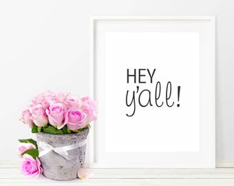 Wall Decor - Hey Y'all- Southern Charm - Typography - Quote - Black and White - Art Print - Funny - Cute - Country Chic - Home Decor