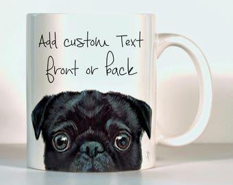 Pug Mug, Black OR Fawn Pug, Add Text of Your Choice, Pug Gift