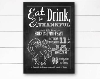 Friendsgiving Invitation,  Eat Drink Be Thankful Invitation, Thanksgiving Invitation, Thanksgiving Dinner Invitation, DIY or Printed