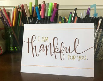 I Am Thankful For You by stonedonut - Thanksgiving card - thankful card - handmade card - hand lettering - thank you - I love you - autumn