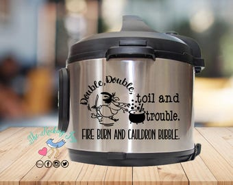 Instant pot Decal, witch hazel. double double, toil and trouble, instant pot sticker, IP decal, crock pot decal, pressure cooker