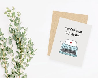 You're just my type // punny greeting card // typewriter // small, blank inside // kraft envelope