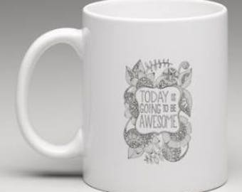 Today is going to be awesome Printed Mug