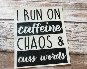 Caffeine Chaos & Cuss Words Vinyl Decal Car Laptop Wine Glass Sticker