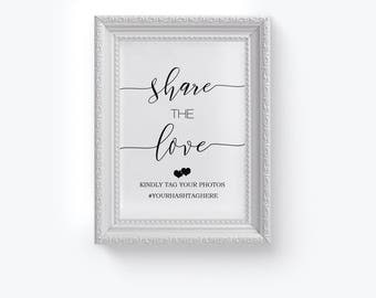 Share The Love Sign, Wedding Sign Template, Wedding Hashtag Sign, Calligraphy Hashtag Printable Sign , Tag Your Photos, 4x6, 5x7, 8x10