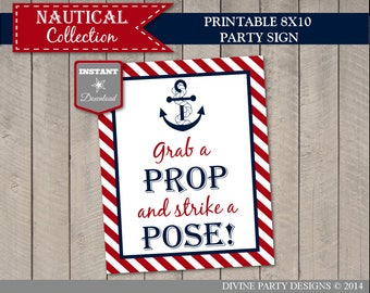 INSTANT DOWNLOAD Printable Nautical 8x10 Grab a Prop and Strike a Pose Sign / Photo Booth / Nautical Collection / Item #632