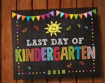 "Last Day of Kindergarten 2018 Sign, School Chalkboard Digital Printable Signs 8""x10"" and 16""x20"""
