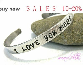 Personalized - I LOVE YOU MORE Bracelet-  Personalized Cuff / Bangle.. Hand Stamped Aluminum / Sterling Silver Bracelet.