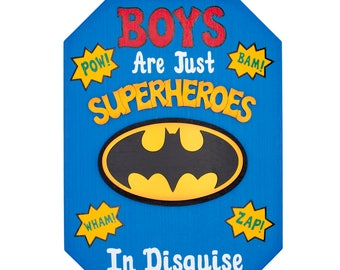Batman Boys are just Superheroes in Disguise Batman wooden kids room wall sign Batman room sign Batman Superheroes  wall sign