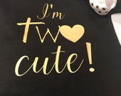 I'm two cute! Toddler T-shirt