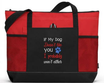 Embroidered Dog Tote/ Embroidered If My Dog Doesn't Like You I Probably Won't Either Dog Tote Bag/ Rescue Mom Gift/ Rescue Dog Gift