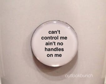Quote | Mug | Magnet | Can't Control Me Aint No Handles on Me - Big Sean