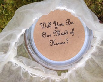 Bridesmaid - Gift Candle - Maid of Honor - Ask Friends and Family to Serve in your Wedding