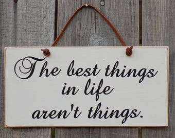 Rustic wooden sign, The best things in life aren't things!, home decor. 4 inches by 8 inches C