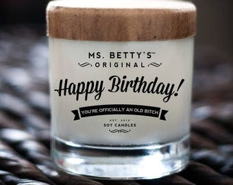 Ms. Betty's Original Happy Birthday! You're officially an old bitch