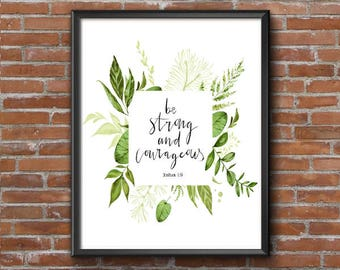 "Digital Download Print Botanical Bible Verse Typography  - ""Be Strong and Courageous"" Joshua 1:9"
