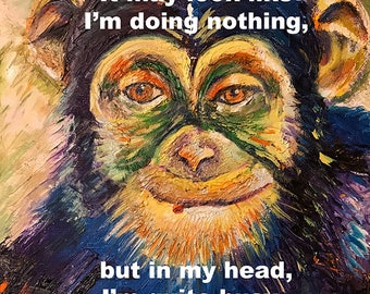 "Monkey Chimp Chimpanzee 8""x8"" Oil Painting Print 'Doing Nothing...Quite Busy' Art Home Decor"