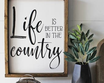 """Life is Better in the Country, Wood Sign, Wooden Sign, Farmhouse Style, Country, Country Living, Country Life - (12"""" x 16"""")"""