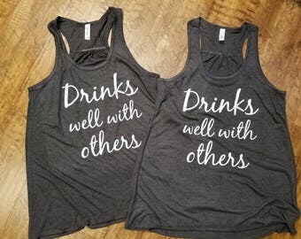 Drinks Well With Others Tank Top//Flowy Drinking Tank//Womens Drinking Shirt//Drinking Games Tank Top//Summer Tank Top//Vacation Tank
