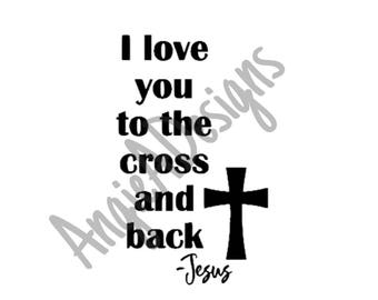 I Love You To The Cross and Back SVG