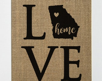UNFRAMED Love. Home / Burlap Print Sign 5x7 8x10 / Rustic Vintage Shabby Chic State Outline GA Home Decor Love House Sign