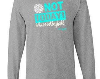 I Can't, I Have Volleyball Long Sleeve Shirt