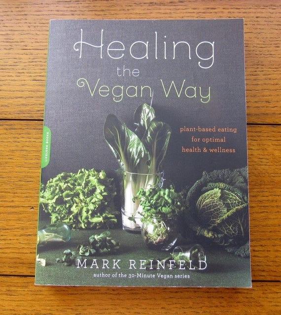 Healing The Vegan Way By Mark Reinfeld