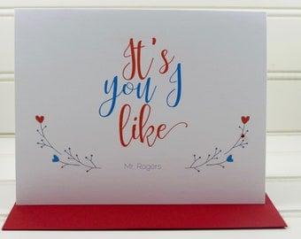 Mister Rogers Card, Mr. Rogers, It's You I Like Card, Just Because Card, Friendship, Girlfriend, Boyfriend, Husband, Wife, Student, Teacher