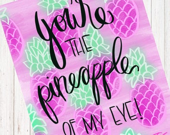 You're The Pineapple of My Eye Digital File